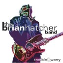 Brian Hatcher Band - Empty Arms