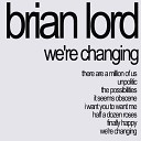 Brian Lord - I Want You to Want Me