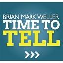 Brian Mark Weller - Not of This World