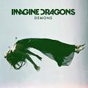 Imagine Dragons - Demons Imagine Dragons Remix