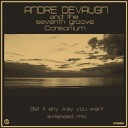 Andre Devaugn The Seventh Groove Consortium - Movin Up Where I Belong Extended Mix