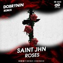Saint Jhn - Roses Dobrynin Radio Edit sweetbeats