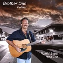 Brother Dan Palmer - Where You Are