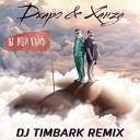 Джаро Ханза - Ты мой кайф DJ Timbark Remix