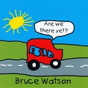 Bruce Watson - I Wish That I Could Play the Digeridoo