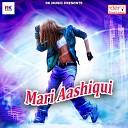 Arun Singh - Mari Aashiqui