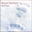 Bryan Harrison - When You Were Young