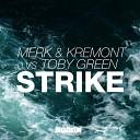 Merk & Kremont Vs Toby Green - Strike (Original Mix)