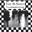 The B Sides - I Don t Wanna Know