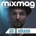 K lsch - Mixmag Germany Episode 005