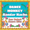 Dance Monkey - Bandar Nache compilation - aur bohot saare hits