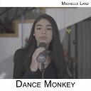 Michelle Lanz - Dance Monkey