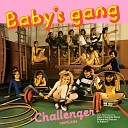 Baby s Gang - Challenger Also Playable Mono In Memory Of Memory Remix