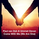 Come With Me (We Are One 2014) [Paul Van Dyk Festival Mix]