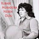 Rubabe Muradova - Neden Oldu