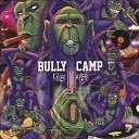 Bully Camp - Put Em Up Feat El Da Sensei