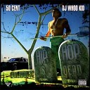 DJ Whoo Kid & 50 Cent - Hip Hop Is Dead (G-Unit Radio Part 22)