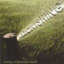 Bobby Wilkinson Band - More Than Life