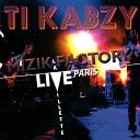 Ti Kabzy - Je ne pense qu toi Live