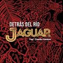 Jaguar feat Claudio Cardone - Detr s del R o