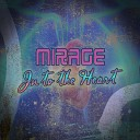 Mirage - Into the Heart