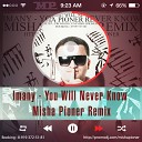 Imany - You Will Never Know (Misha Pioner Radio Edit)