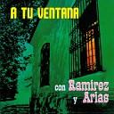Ramirez Y Arias - Y Yo No He de Volver