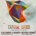 Capital Cities - One Minute More Kalendr Randy Boyer Remix