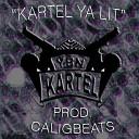 Caligbeats - Kartel Ya Lit