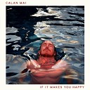 Calan Mai - If It Makes You Happy