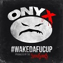 Onyx - Dirty Cops Feat Snak the Ripper