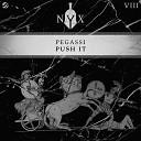 Pegassi - Push It Original Mix
