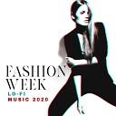 Fashion Week Lo-Fi Music 2020  - Chill Hip Hop Background Music