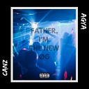 Canz feat Agya - Father I m the New G feat Agya