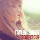 Taylor Swift - Treacherous