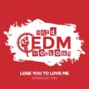 Hard EDM Workout - Lose You To Love Me Workout Mix Edit 140 bpm