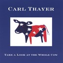 Carl Thayer - Here She Comes Again