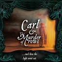 Carl the Murder of Crows - Dream Catcher