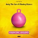 Andy The Core Monkey Bizness - Bouncing Around Original Mix