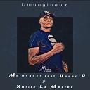Mdlanyoka Xolile La Muzica Under P - Umanginawe