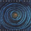 Carolyne Mas - Crazy For Your Love