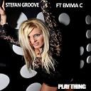 Stefan Groove feat Emma C - Plaything Original Mix