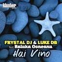 Frystal Dj Luke Db - Hai Vino Extended Mix