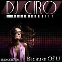 Dj Ciro - Because of U Club Mix