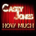 Casey Jones - How Much