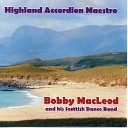 Bobby MacLeod - Highland Polka Kilberry Ball Liberton Pipe Band