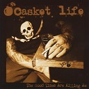 Casket Life - Building Charcter One Step At a Time and You Have a Long Walk Home