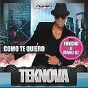 Teknova ft. Foncho & Manu Gz - Como Te Quiero (Radio Edit)