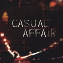 Casual Affair - The Thought