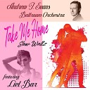 Andrew J Evans Ballroom Orchestra feat Liel Bar - Take Me Home Slow Waltz feat Liel Bar